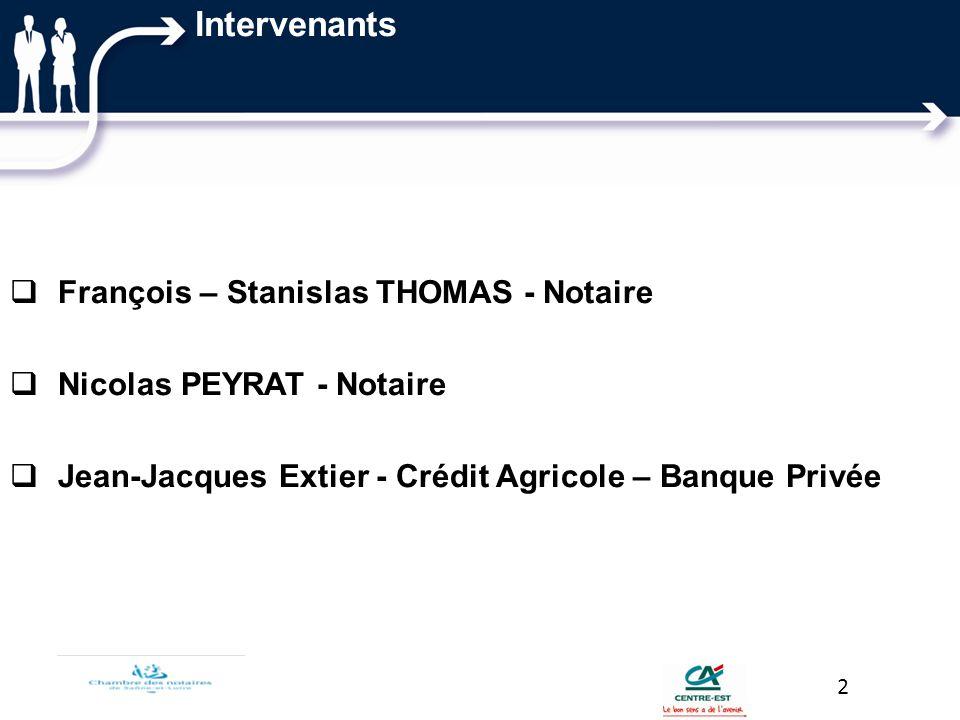 Intervenants François – Stanislas THOMAS - Notaire