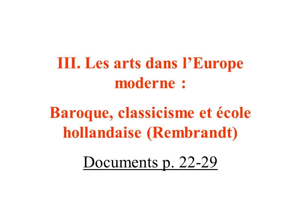 III. Les arts dans l'Europe moderne :