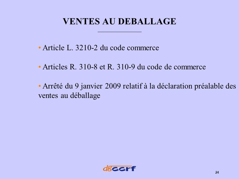 VENTES AU DEBALLAGE Article L. 3210-2 du code commerce