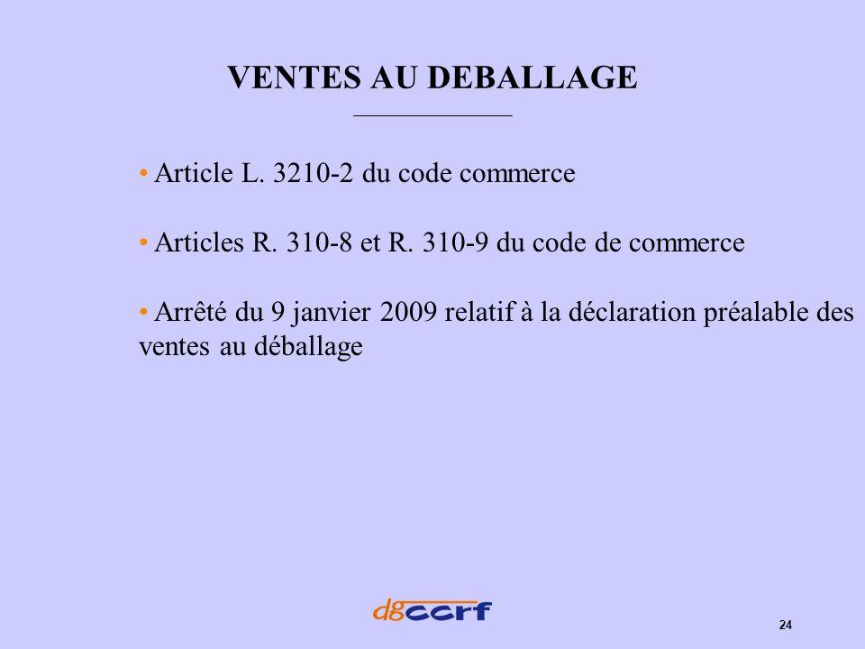 VENTES AU DEBALLAGE Article L. 3210-2 du code commerce