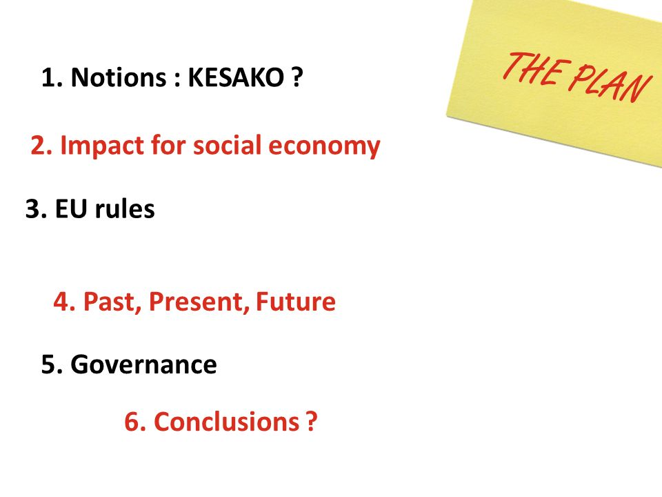 THE PLAN 1. Notions : KESAKO 2. Impact for social economy