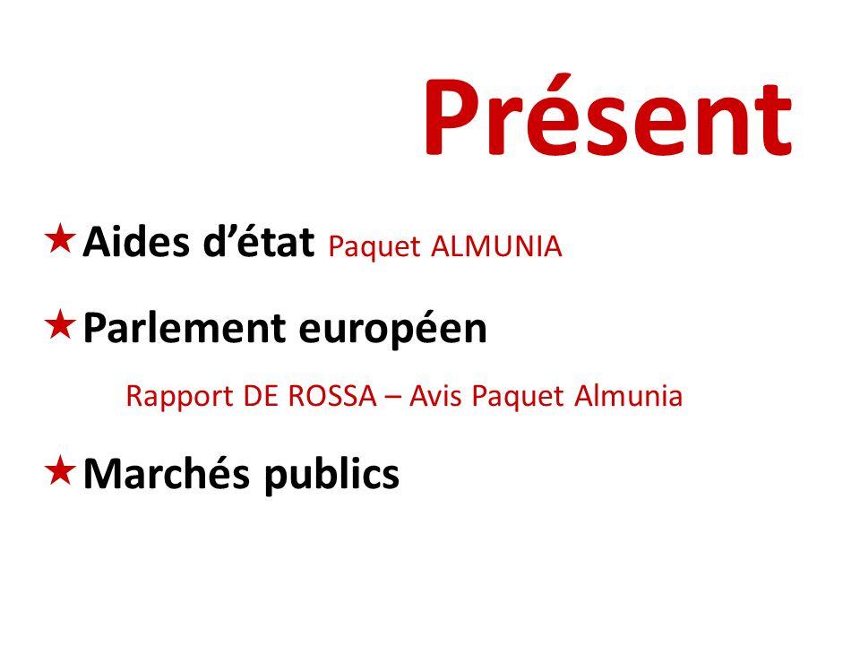 Présent Aides d'état Paquet ALMUNIA Parlement européen Marchés publics