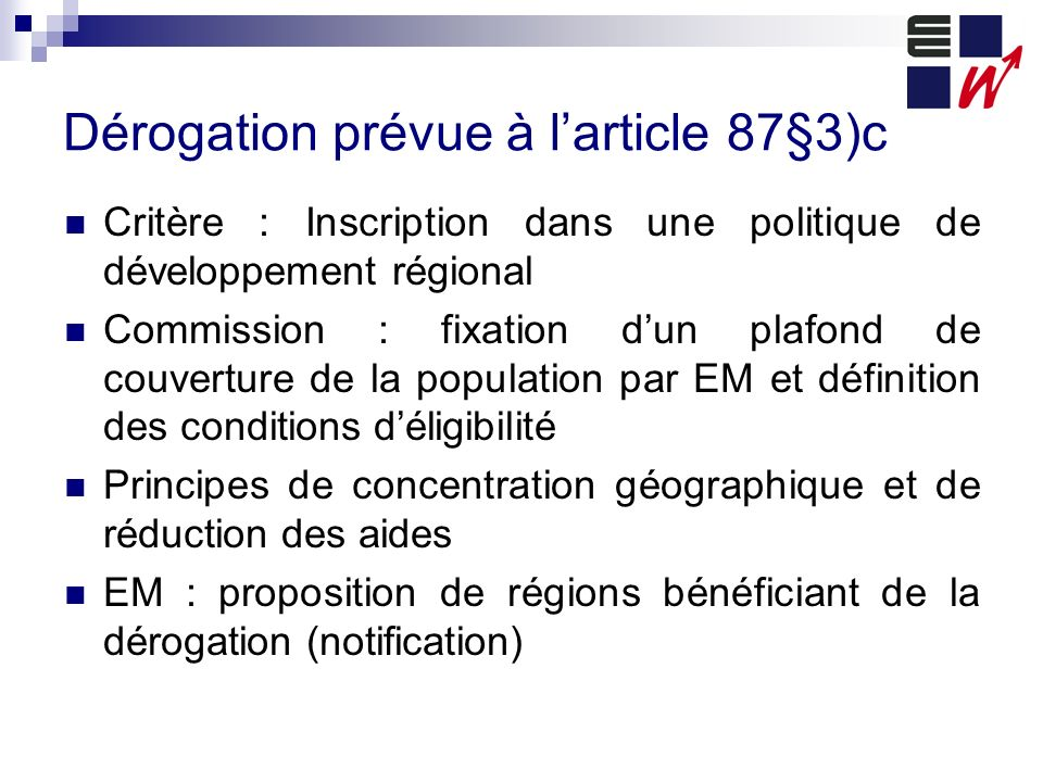Dérogation prévue à l'article 87§3)c