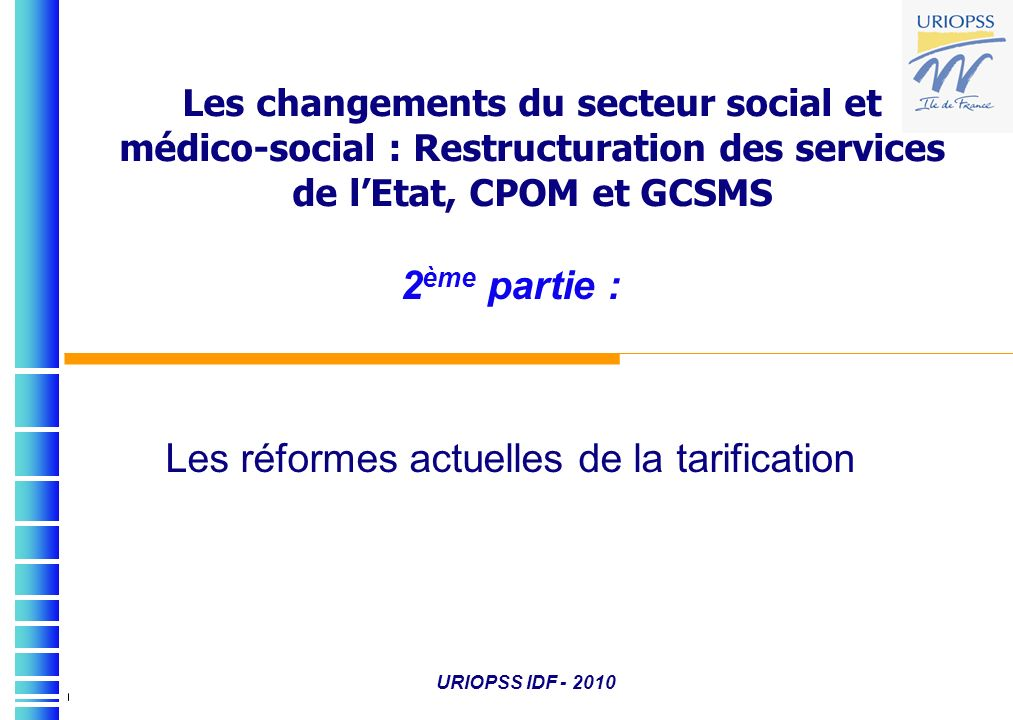 2ème partie : Les réformes actuelles de la tarification