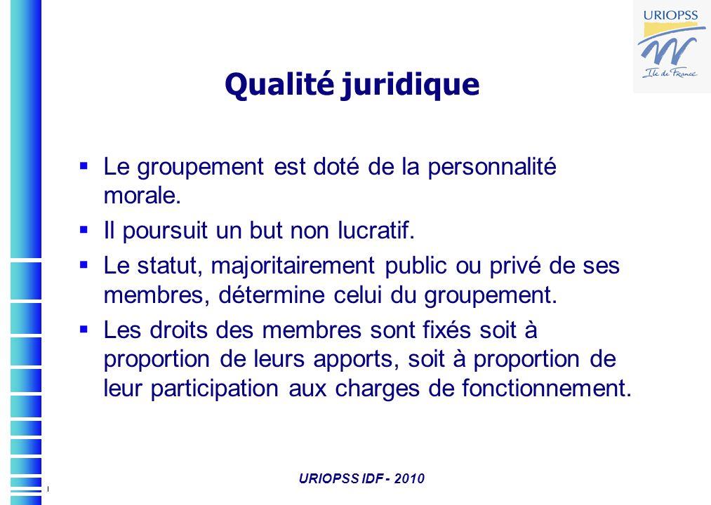 Qualité juridique Le groupement est doté de la personnalité morale.