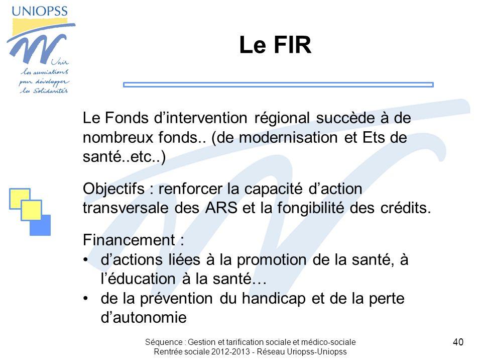 Le FIR Le Fonds d'intervention régional succède à de