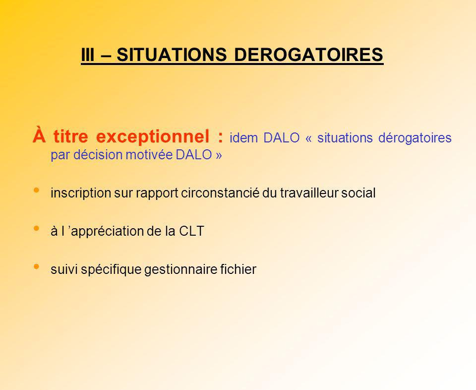 III – SITUATIONS DEROGATOIRES