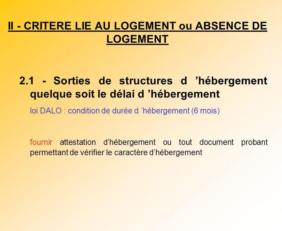 II - CRITERE LIE AU LOGEMENT ou ABSENCE DE LOGEMENT