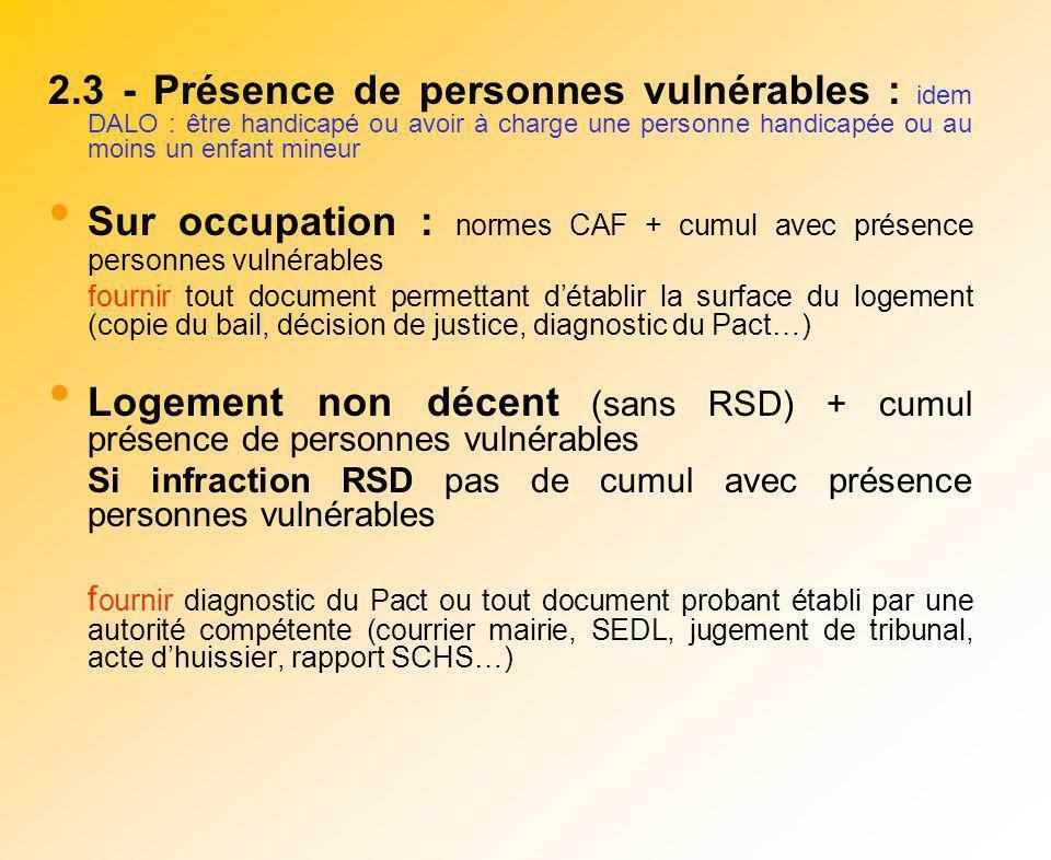 2.3 - Présence de personnes vulnérables : idem DALO : être handicapé ou avoir à charge une personne handicapée ou au moins un enfant mineur