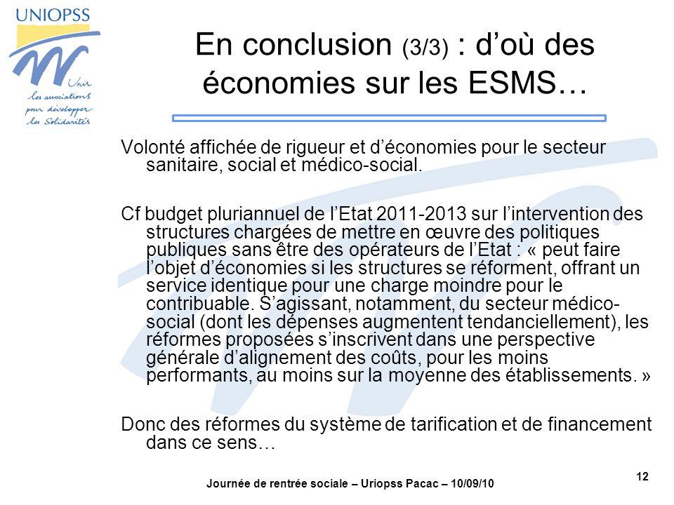En conclusion (3/3) : d'où des économies sur les ESMS…