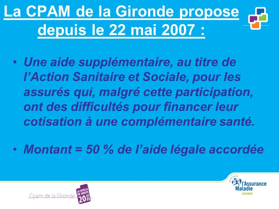 La CPAM de la Gironde propose depuis le 22 mai 2007 :