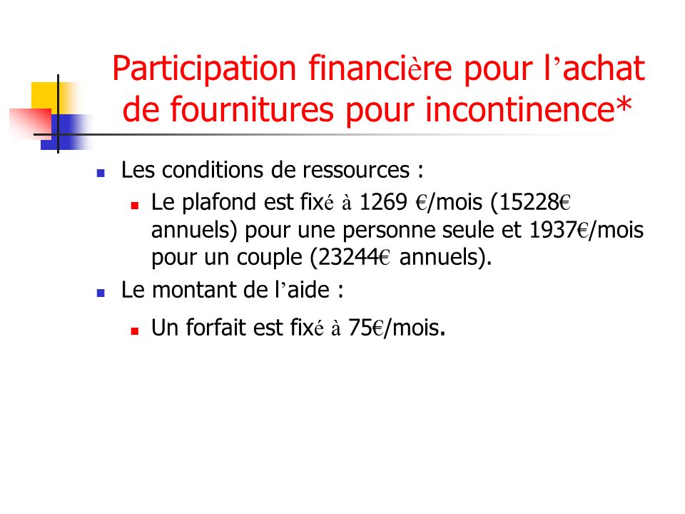 Participation financière pour l'achat de fournitures pour incontinence*