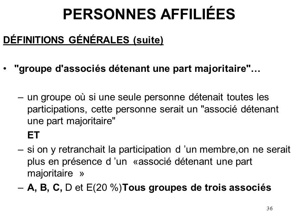 PERSONNES AFFILIÉES DÉFINITIONS GÉNÉRALES (suite)