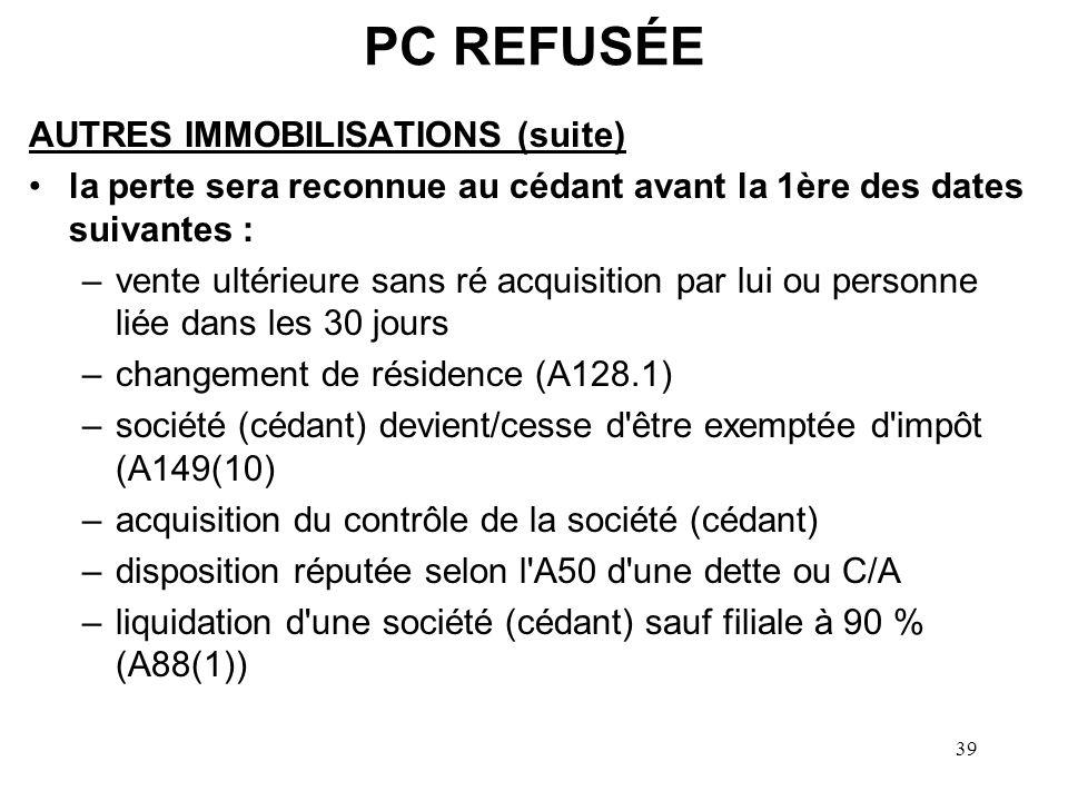 PC REFUSÉE AUTRES IMMOBILISATIONS (suite)