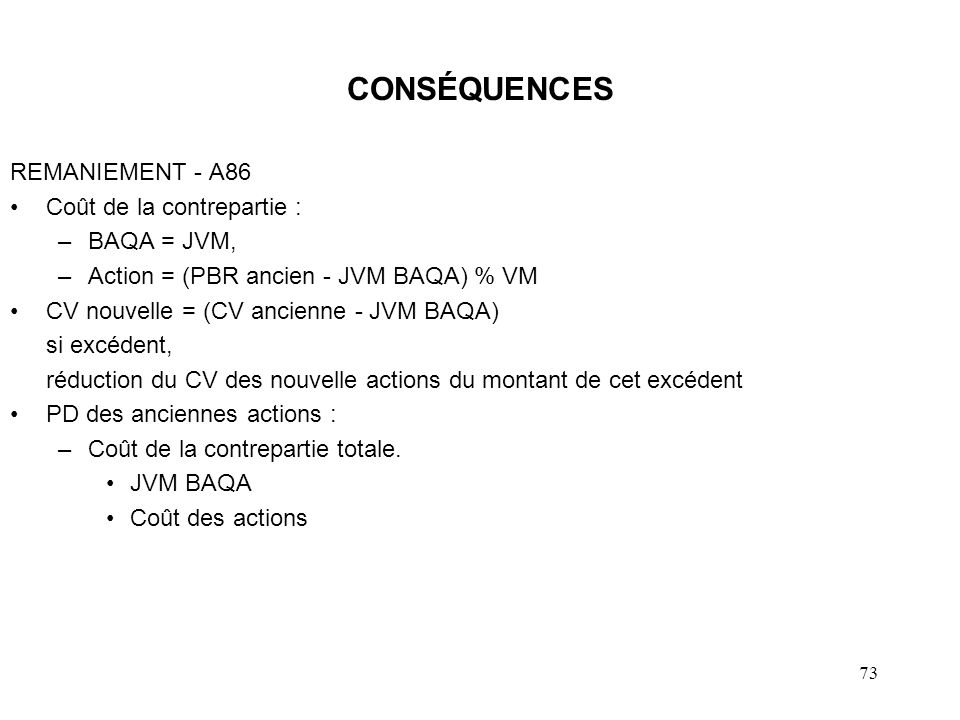 CONSÉQUENCES REMANIEMENT - A86 Coût de la contrepartie : BAQA = JVM,