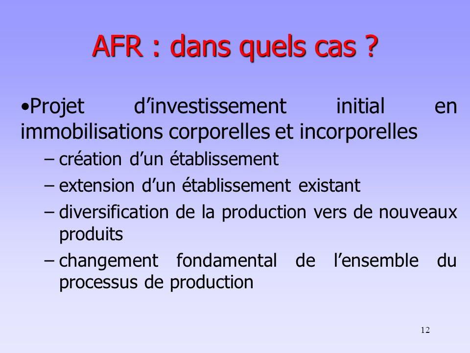 AFR : dans quels cas Projet d'investissement initial en immobilisations corporelles et incorporelles.