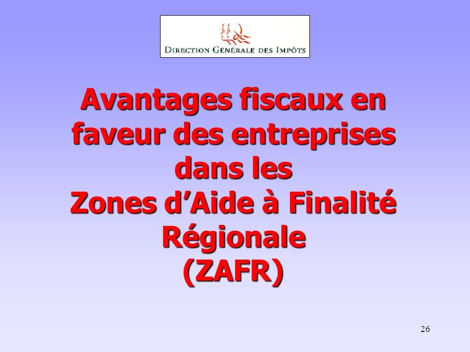 Avantages fiscaux en faveur des entreprises dans les Zones d'Aide à Finalité Régionale (ZAFR)