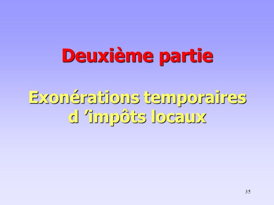 Deuxième partie Exonérations temporaires d 'impôts locaux