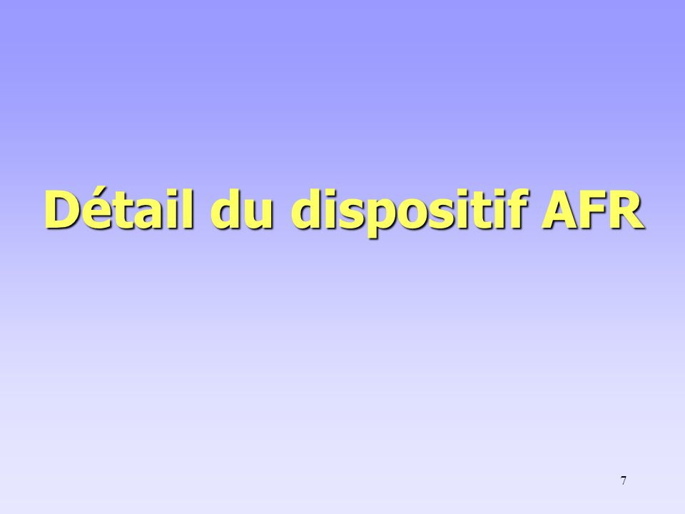 Détail du dispositif AFR