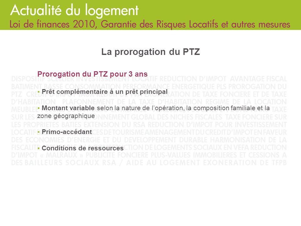 La prorogation du PTZ Prorogation du PTZ pour 3 ans