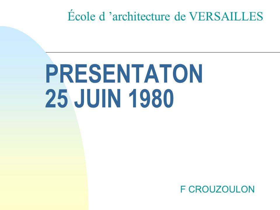 PRESENTATON 25 JUIN 1980 École d 'architecture de VERSAILLES