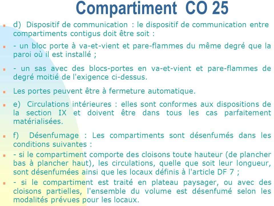 Compartiment CO 25 d) Dispositif de communication : le dispositif de communication entre compartiments contigus doit être soit :