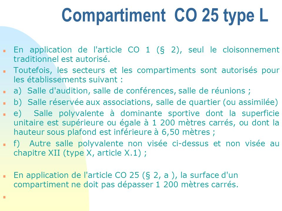 Compartiment CO 25 type L En application de l article CO 1 (§ 2), seul le cloisonnement traditionnel est autorisé.