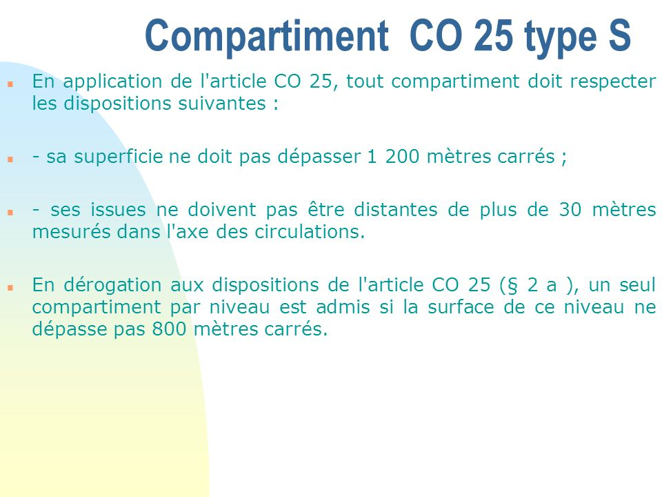 Compartiment CO 25 type S En application de l article CO 25, tout compartiment doit respecter les dispositions suivantes :