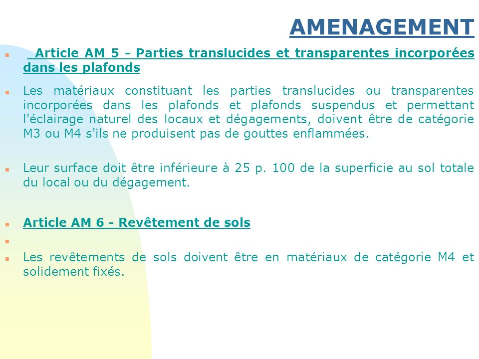 30/03/2017 AMENAGEMENT. Article AM 5 - Parties translucides et transparentes incorporées dans les plafonds.