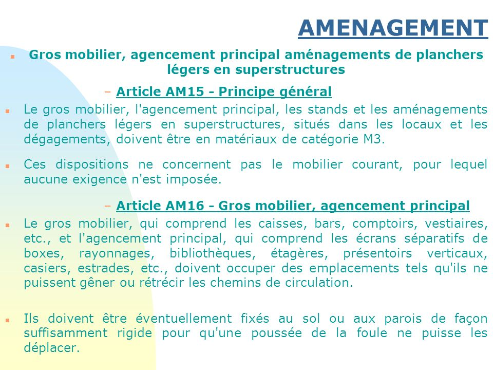 30/03/2017 AMENAGEMENT. Gros mobilier, agencement principal aménagements de planchers légers en superstructures.