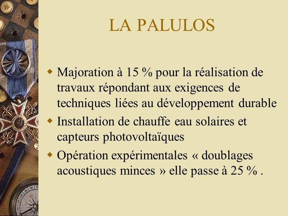 LA PALULOS Majoration à 15 % pour la réalisation de travaux répondant aux exigences de techniques liées au développement durable.