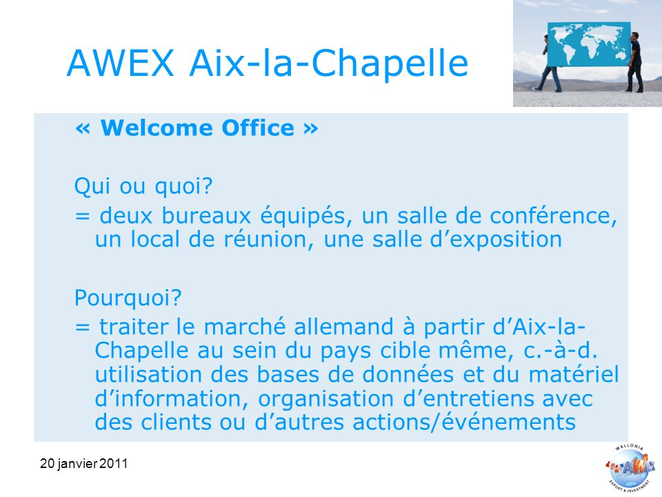 AWEX Aix-la-Chapelle « Welcome Office » Qui ou quoi