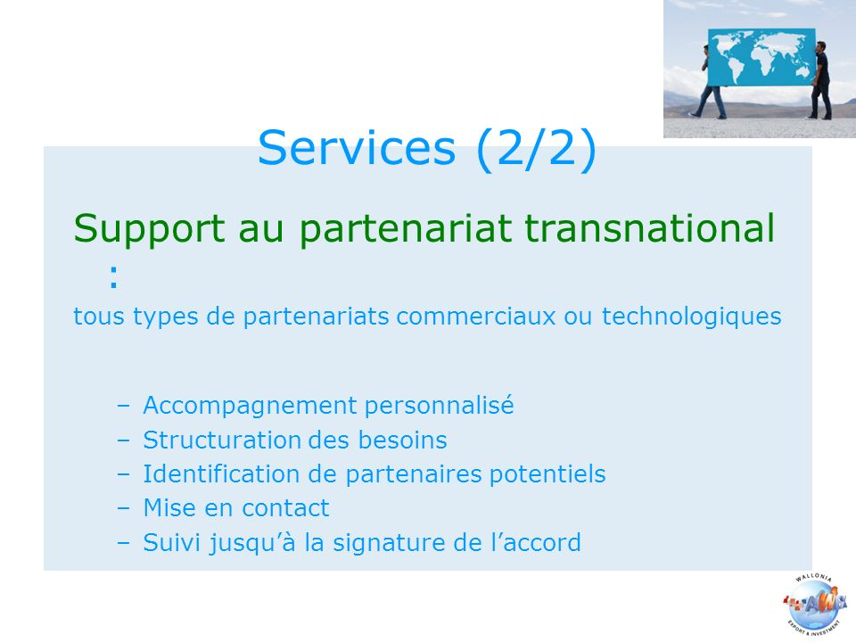 Services (2/2) Support au partenariat transnational :