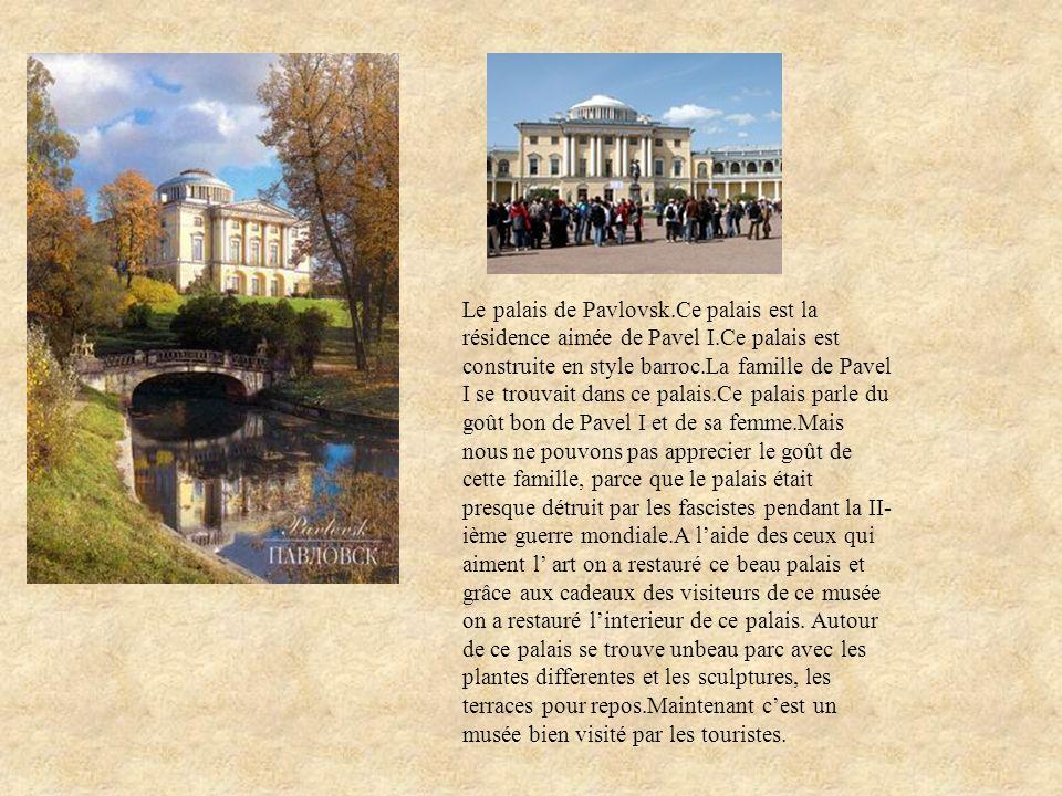Le palais de Pavlovsk. Ce palais est la résidence aimée de Pavel I