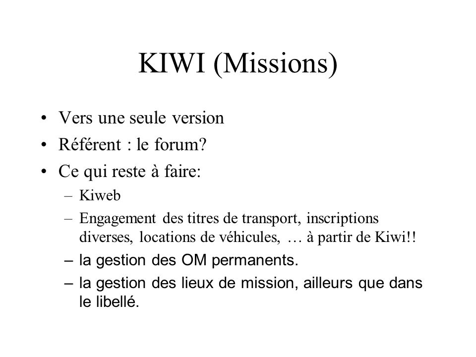 KIWI (Missions) Vers une seule version Référent : le forum