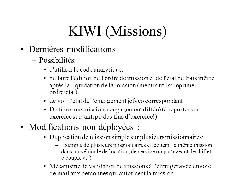 KIWI (Missions) Dernières modifications: Modifications non déployées :