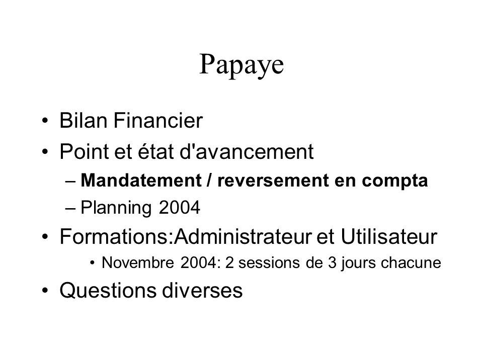 Papaye Bilan Financier Point et état d avancement