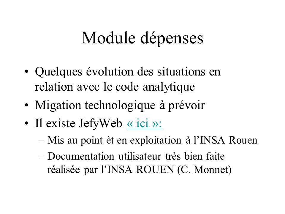 Module dépenses Quelques évolution des situations en relation avec le code analytique. Migation technologique à prévoir.