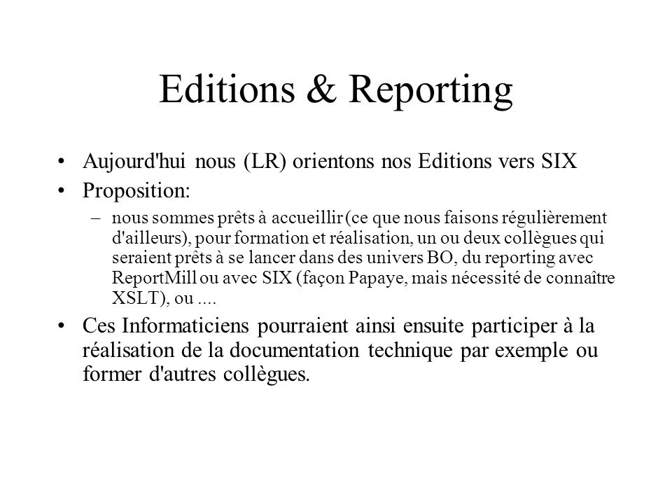 Editions & Reporting Aujourd hui nous (LR) orientons nos Editions vers SIX. Proposition: