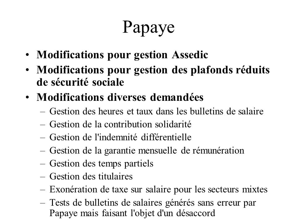 Papaye Modifications pour gestion Assedic