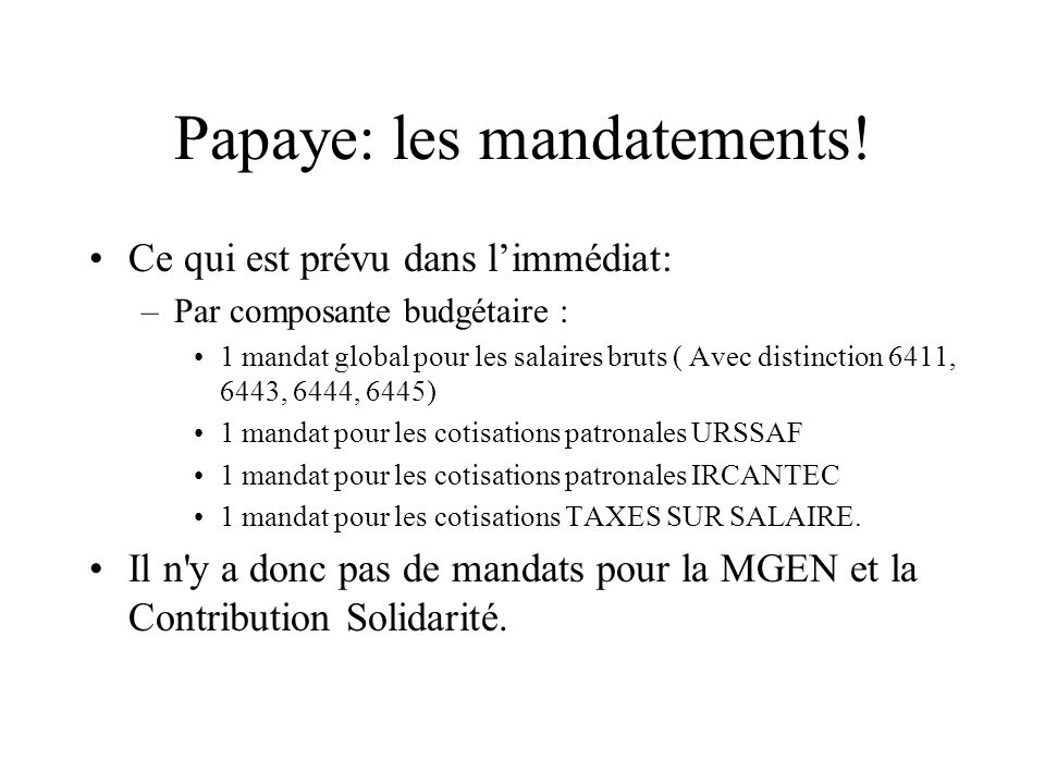 Papaye: les mandatements!