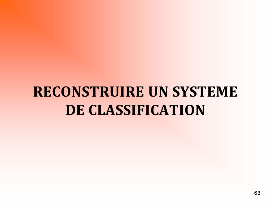 RECONSTRUIRE UN SYSTEME DE CLASSIFICATION