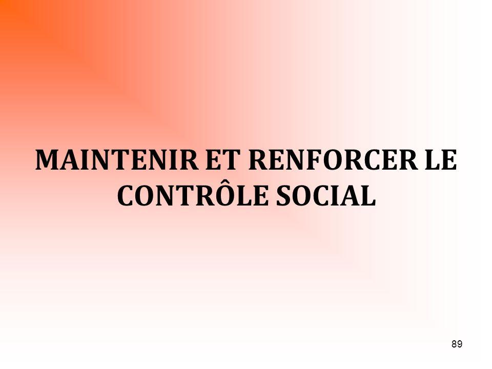 MAINTENIR ET RENFORCER LE CONTRÔLE SOCIAL