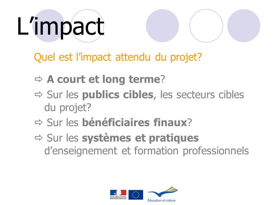 L'impact Quel est l'impact attendu du projet  A court et long terme