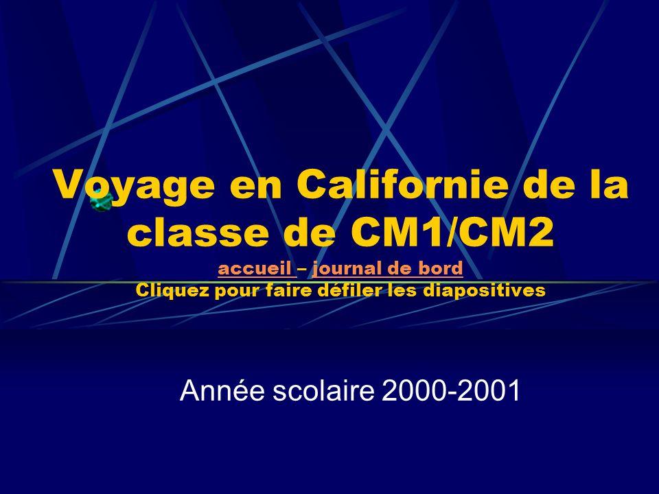 Voyage en Californie de la classe de CM1/CM2 accueil – journal de bord Cliquez pour faire défiler les diapositives
