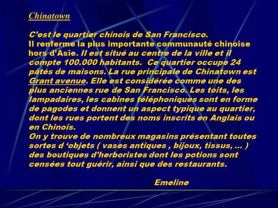 Chinatown C'est le quartier chinois de San Francisco