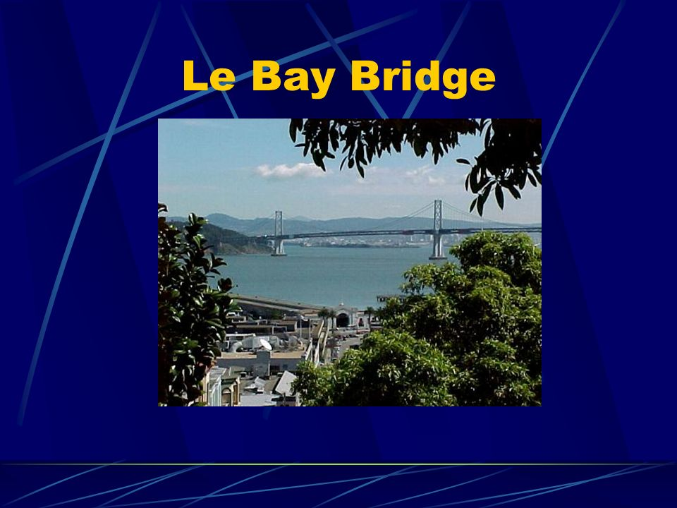 Le Bay Bridge