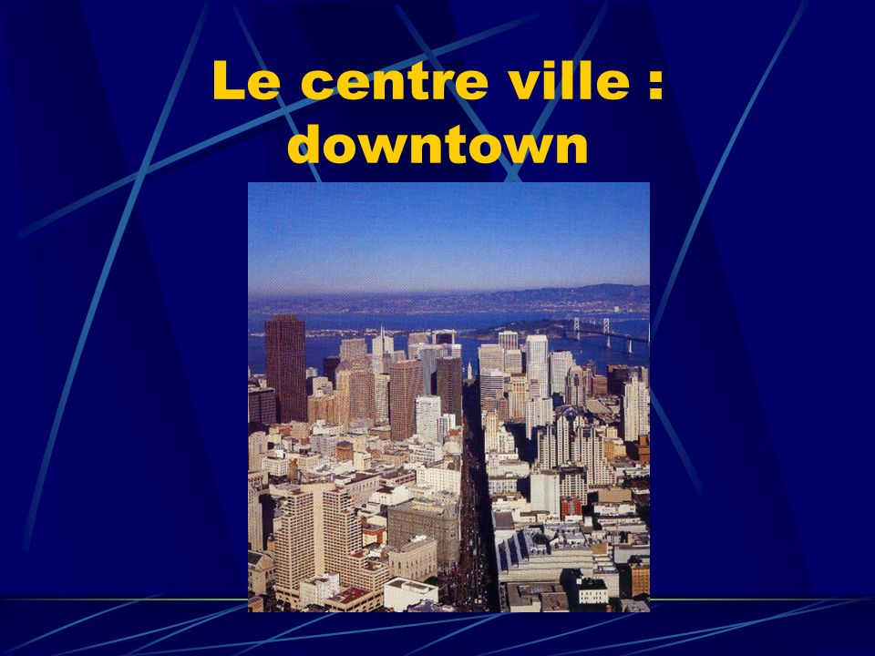 Le centre ville : downtown