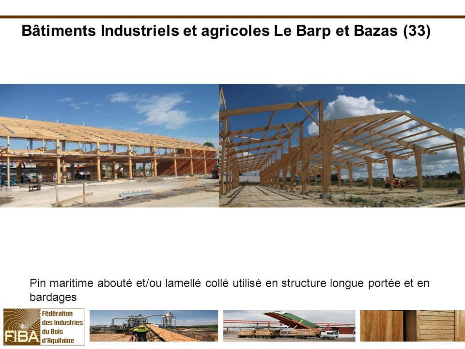 Bâtiments Industriels et agricoles Le Barp et Bazas (33)