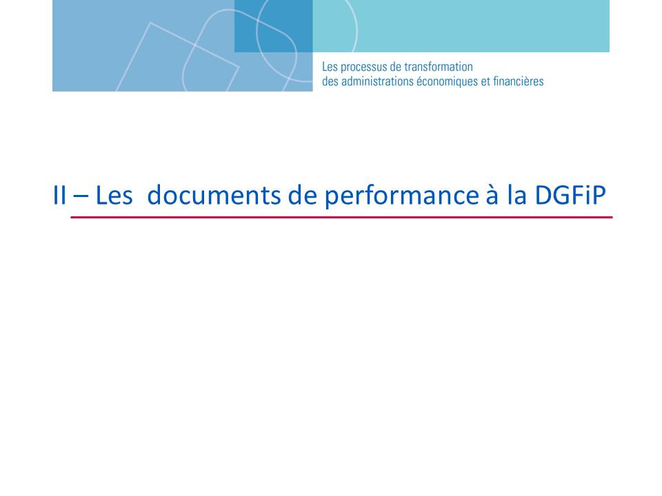 II – Les documents de performance à la DGFiP
